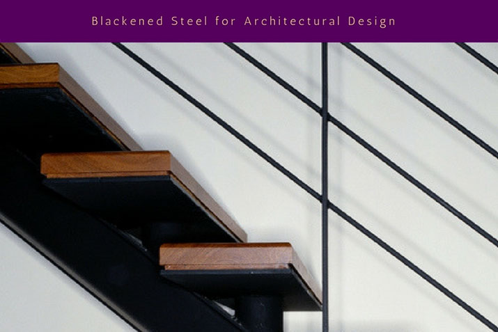 Blackened Steel for Architectural Design