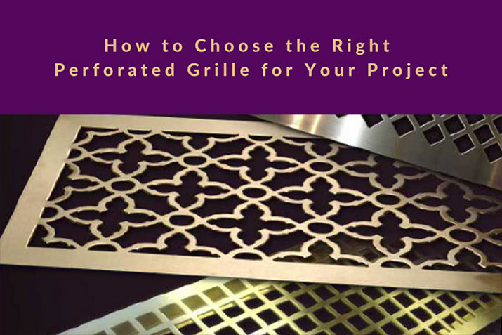 How to Choose the Right Perforated Grille for Your Project