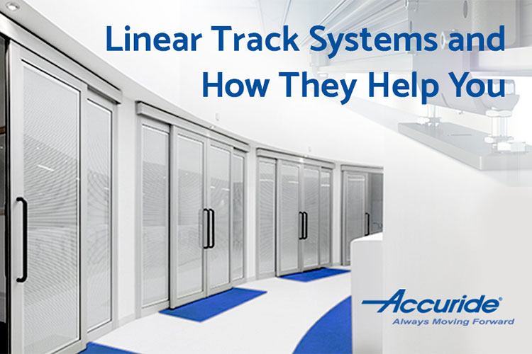 Linear motion track systems and how they help you