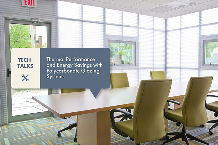 Thermal Performance and Energy Savings with Polycarbonate Glazing Systems