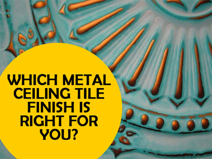 Which Metal Ceiling Tile Finish Is Right For You?